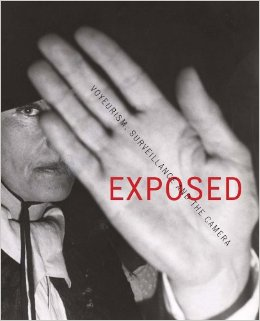 Exposed, voyeurism, Surveillance and the Camera